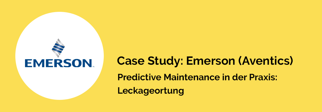 Case Study: Emerson (Aventics) – Predictive Maintenance in der Praxis